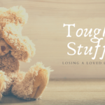 The Tough Stuff… A Guest Post From Love & Order
